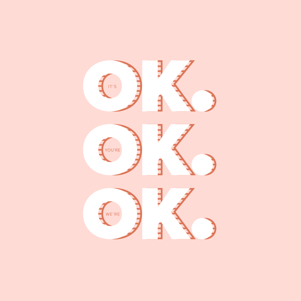 It's OK blush graphic | Katie Kassel Graphic Designer