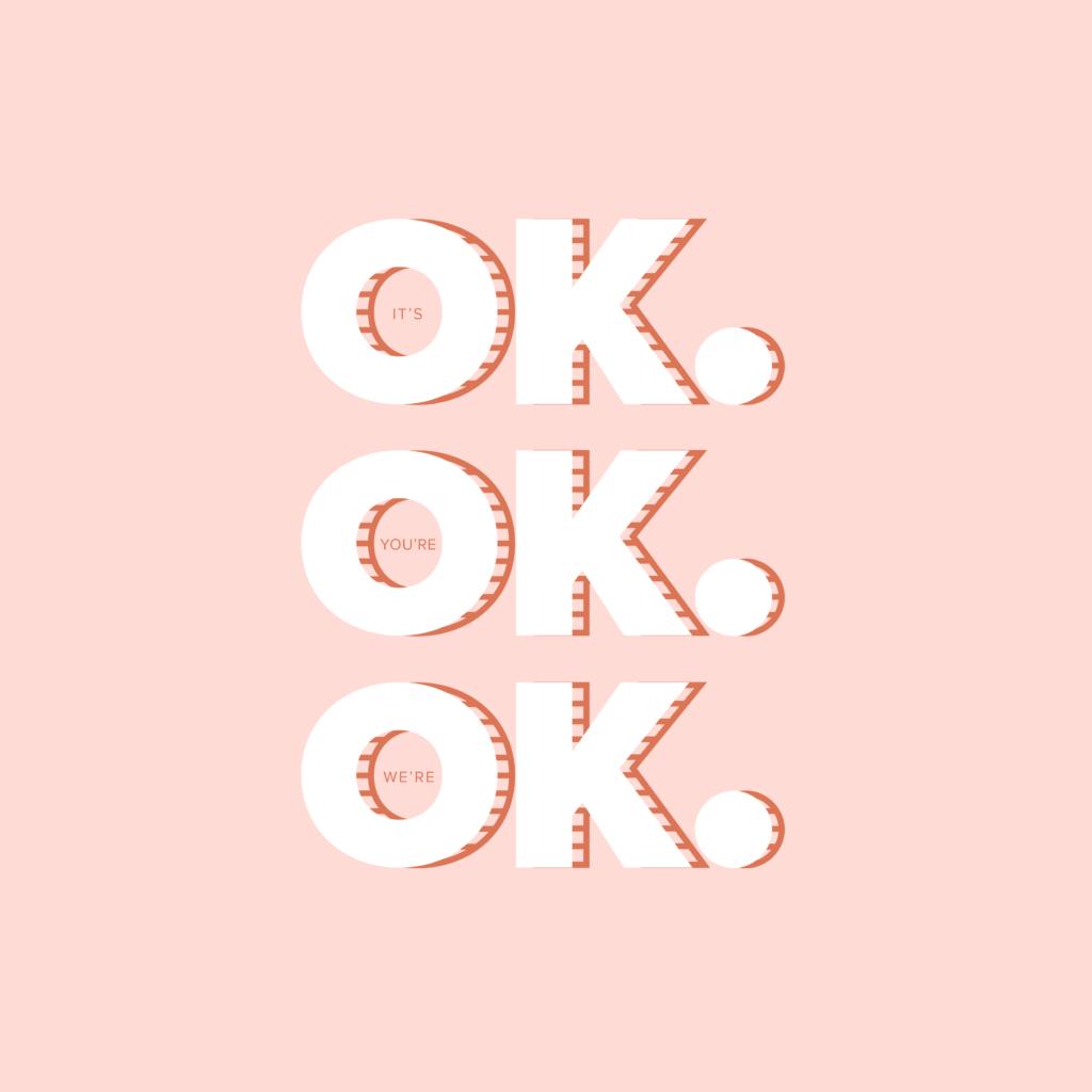 It's OK blush graphic | Katie Kassel Graphic Designer