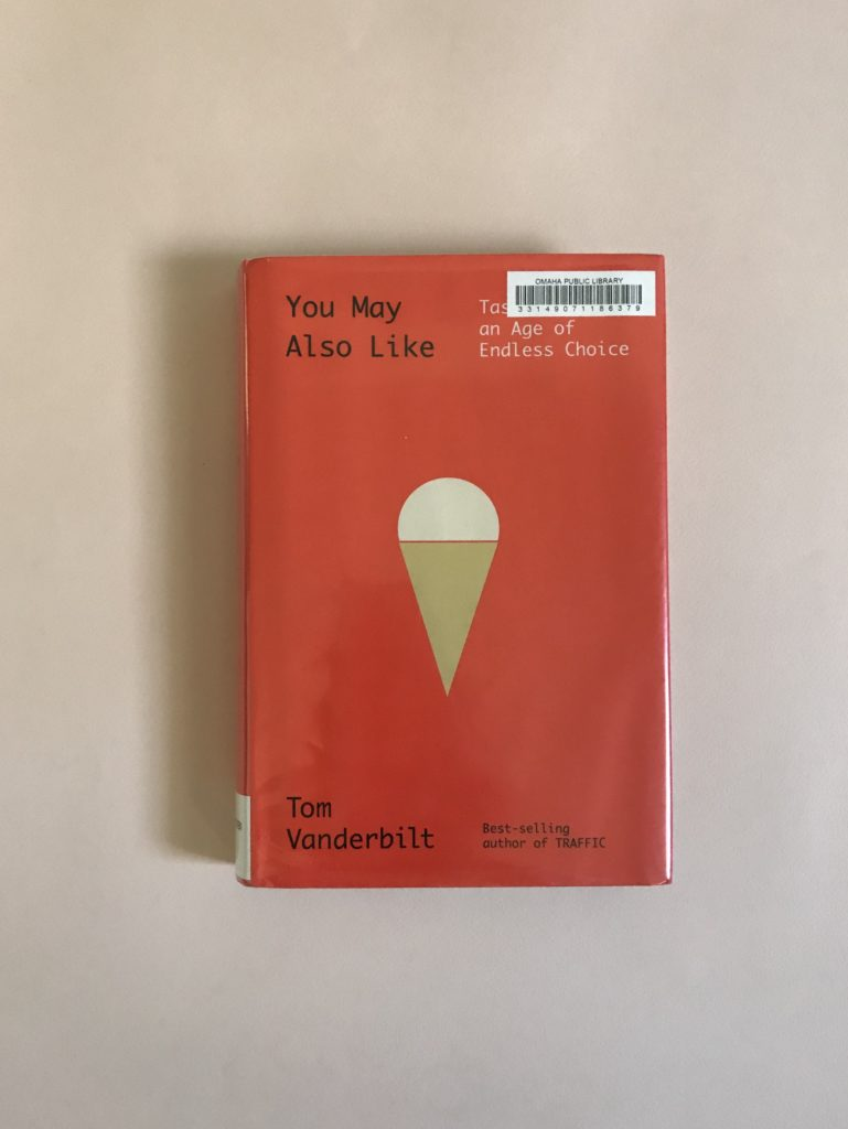 2018 Read: You May Also Like: Taste in an Age of Endless Choice | Katie Kassel, Graphic & Web Designer