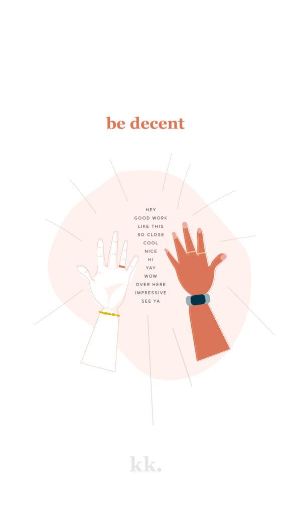 """Be decent high five encouragement"" illustration by Katie Kassel, Graphic Designer"
