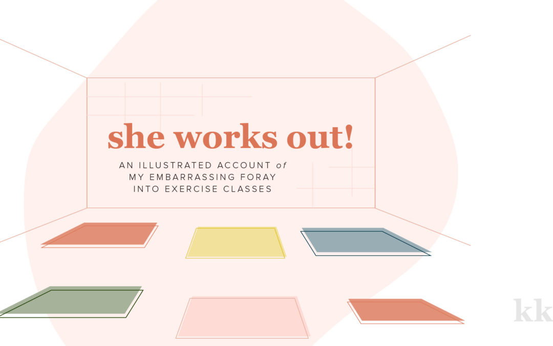 """She Works Out - Exercise class adventures"" illustration by Katie Kassel, Graphic Designer"